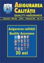 Asigurarea Calităţii – Quality Assurance, Vol. XX, Issue 77, January-March 2014